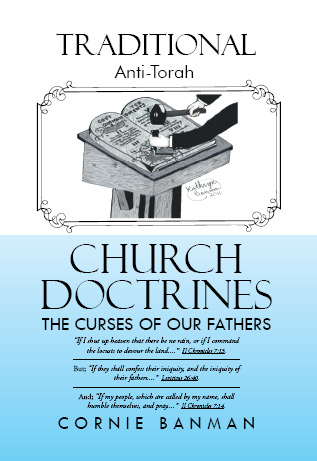 Traditional Anti-Torah Church Doctrines: The Curses of Our Fathers